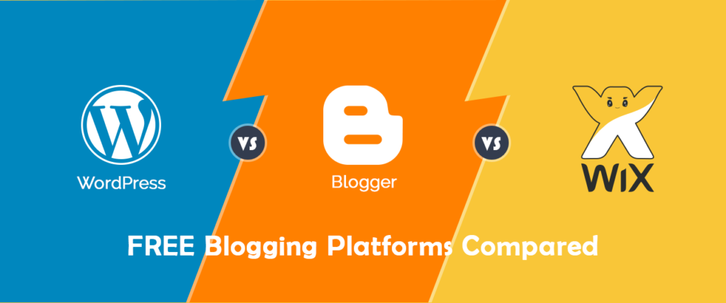 WordPress Vs. Blogger Vs. Wix– Which Is Better & Why? Detailed Comparison (2019)
