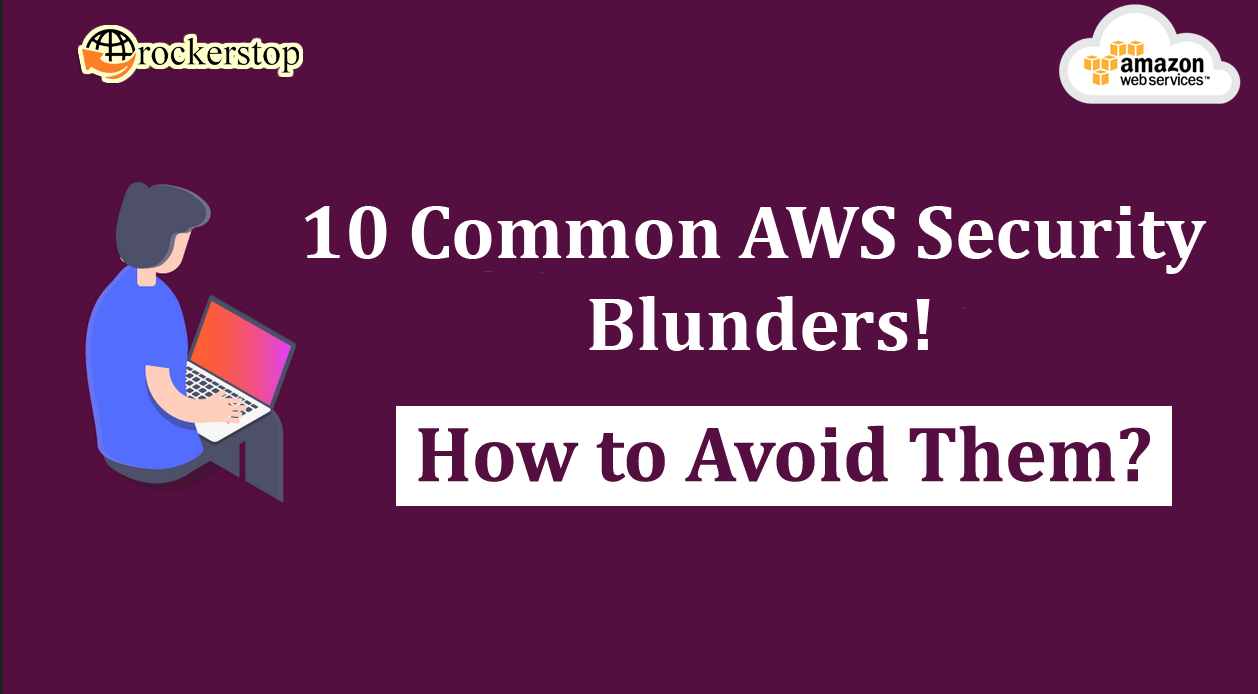 10-Common-AWS-Security-Blunders-How-to-Avoid-Them