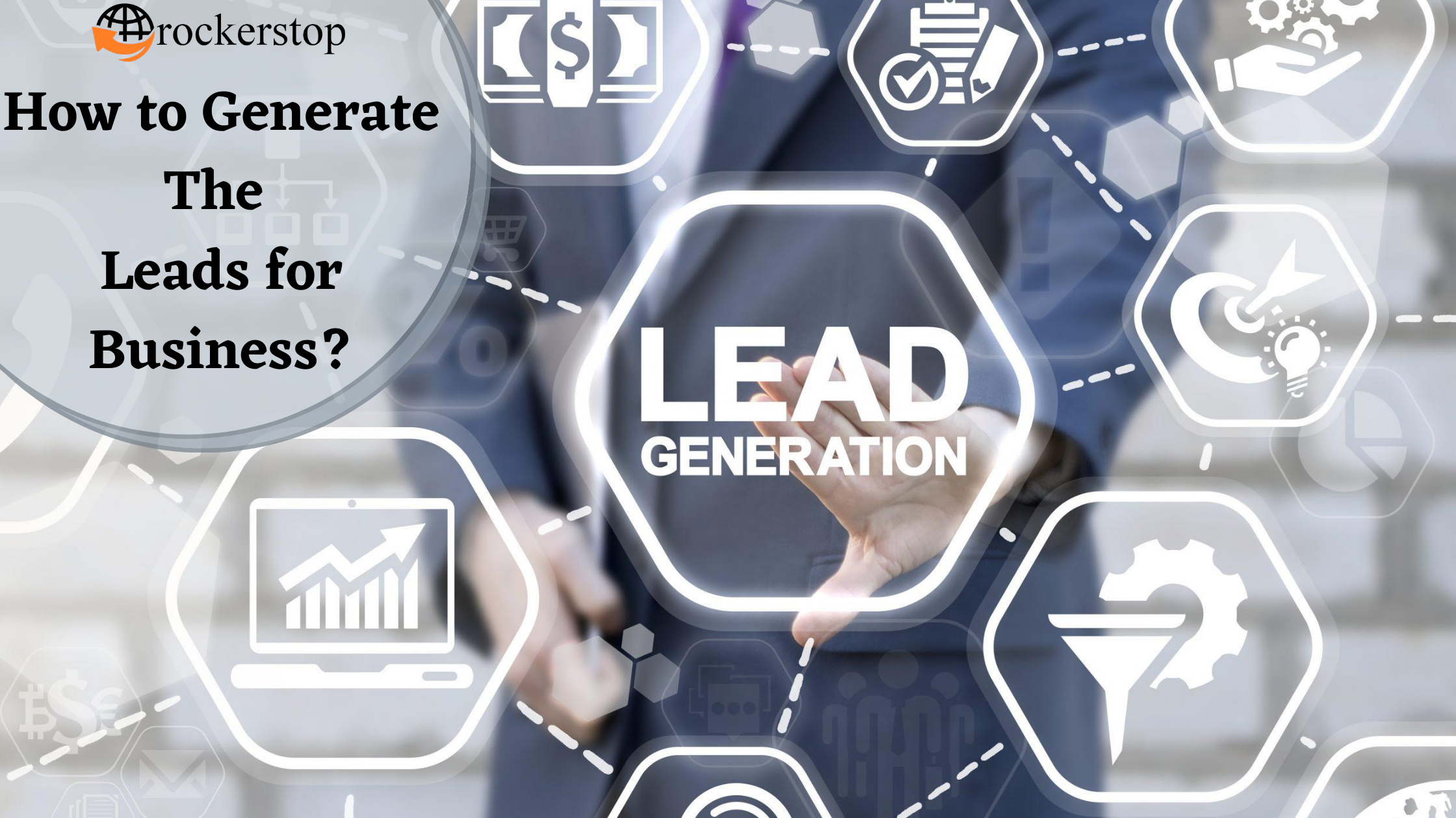 How-to-Generate-The-Leads-for-Business